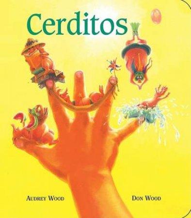 Cerditos / Piggies by Don Wood & Audrey Wood