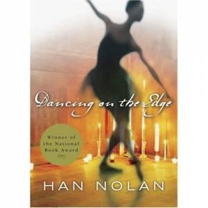 Dancing on the Edge by Han Nolan