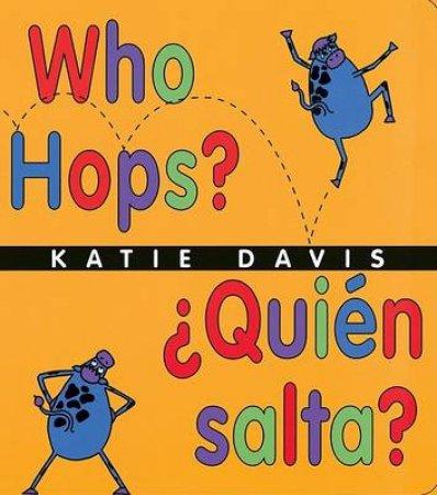 Who Hops/quien Salta by Katie Davis & F. Isabel Campoy