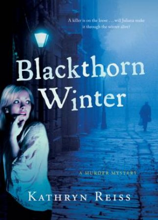 Blackthorn Winter by Kathryn Reiss