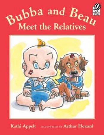 Bubba and Beau Meet the Relatives by Kathi Appelt & Arthur Howard