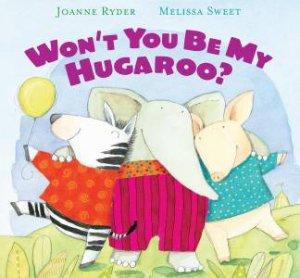 Won't You Be My Hugaroo? by Joanne Ryder & Melissa Sweet