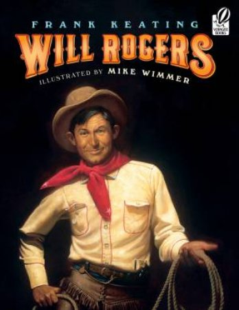 Will Rogers by Frank Keating & Mike Wimmer