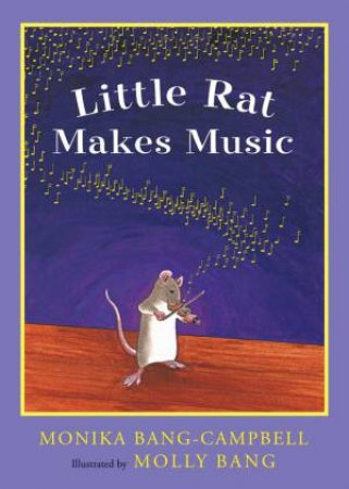 Little Rat Makes Music by Monika Bang-Campbell & Molly Bang