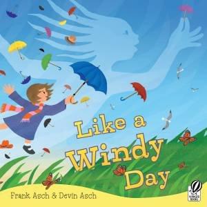 Like a Windy Day by Frank Asch & Devin Asch