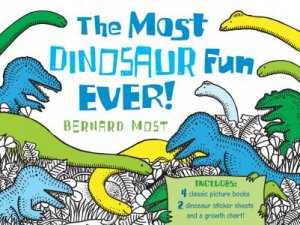 The Most Dinosaur Fun Ever! by Bernard Most