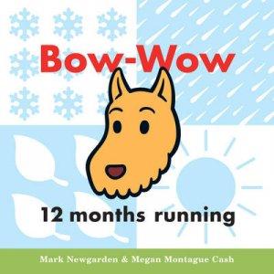 Bow-Wow 12 Months Running by Mark Newgarden & Megan Montague Cash