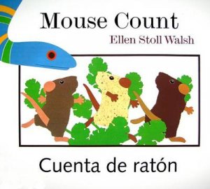 Mouse Count / Cuenta de raton by Ellen Stoll Walsh & F. Isabel Campoy