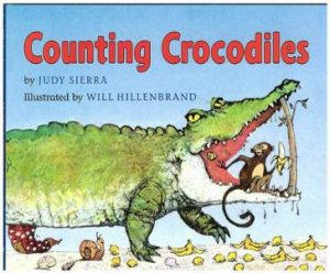 Counting Crocodiles by Judy Sierra & Will Hillenbrand