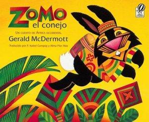 Zomo El Conejo / Zomo the Rabbit by Gerald McDermott & F. Isabel Campoy & Alma Flor Ada