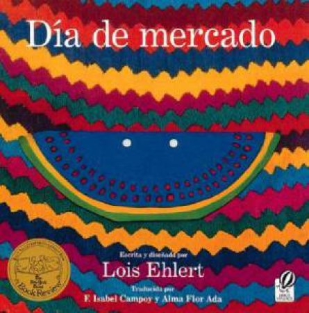 Dia de mercado / Market Day by Lois Ehlert & F. Isabel Campoy & Alma Flor Ada