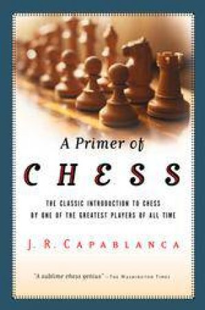 Primer of Chess by Jose Raul Capablanca