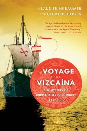 The Voyage of the Vizcaina by Klaus Brinkbaumer & Clemens Hoges & Annette Streck