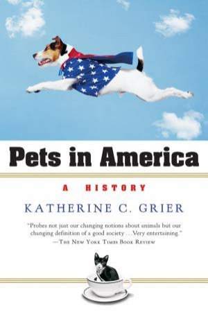 Pets in America by Katherine C. Grier