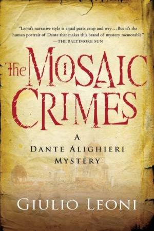 The Mosaic Crimes by Giulio Leoni & Anne Milano Appel