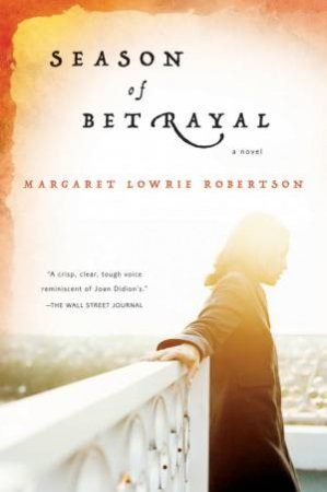 Season of Betrayal by Margaret Lowrie Robertson