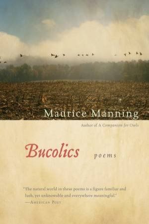 Bucolics by Maurice Manning
