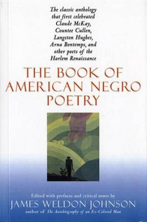 The Book of American Negro Poetry, by James Weldon Johnson