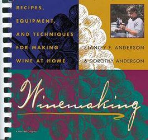 Winemaking by Stanley F. Anderson & Dorothy Anderson