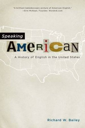 Speaking American by Richard W. Bailey