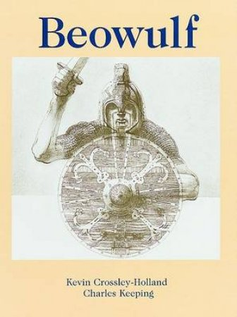 Beowulf by Charles Keeping & Kevin Crossley-Holland