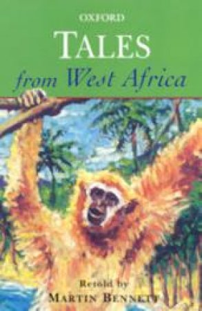 Tales from West Africa by Martin Bennett & Rosamund Fowler