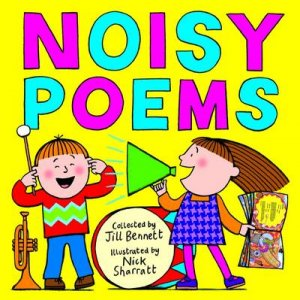 Noisy Poems by Jill Bennett & Nick Sharratt
