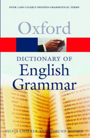 Oxford Dictionary of English Grammar by Sylvia Chalker & E. S. C. Weiner
