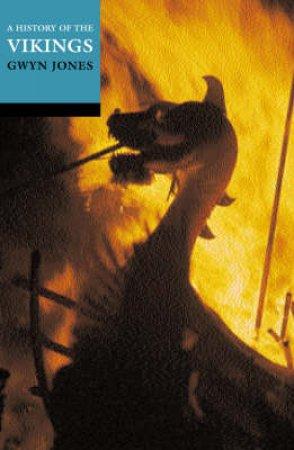 A History of the Vikings by Gwyn Jones