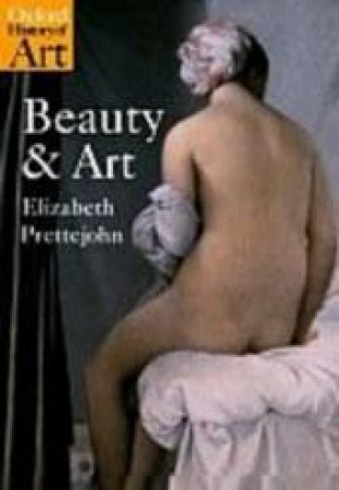 Beauty And Art by Elizabeth Prettejohn