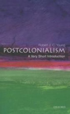 Postcolonialism by Robert J. C. Young