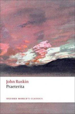 Praeterita by John Ruskin & Francis O'Gorman