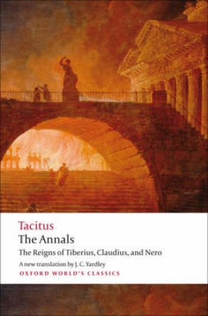 The Annals by Cornelius Tacitus & J. C. Yardley & Anthony A. Barrett