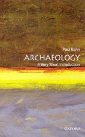 Archaeology by Paul G. Bahn & Bill Tidy