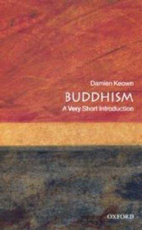 Buddhism by Damien Keown