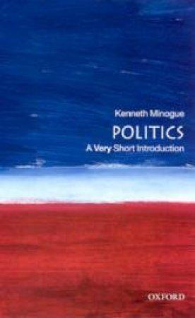 Politics by Kenneth Minogue
