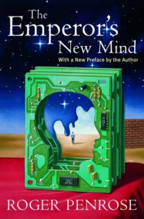 The Emperor's New Mind by Roger Penrose & Martin Gardner