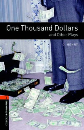 One Thousand Dollars and Other Plays by O. Henry & John Escott