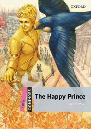 The Happy Prince by Bill Bowler & Andrea Wicklund
