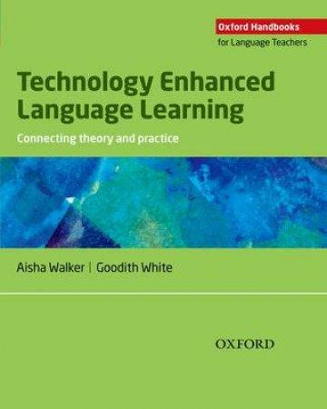 Technology Enhanced Language Learning by Aisha Walker & Goodith White