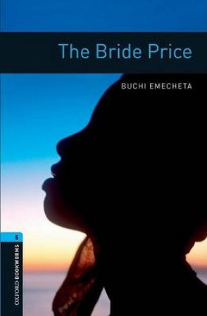 The Bride Price by Buchi Emecheta & Rosemary Border