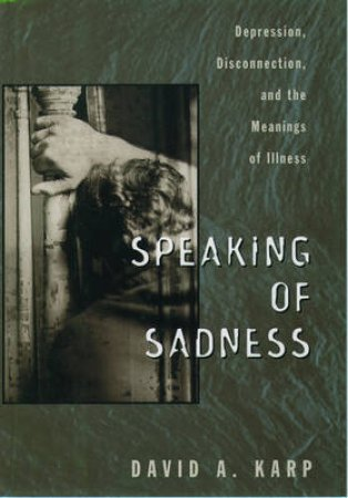 Speaking of Sadness by David A. Karp