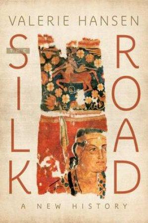 The Silk Road by Valerie Hansen