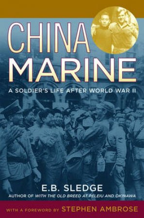 China Marine by E. B. Sledge & Stephen E. Ambrose