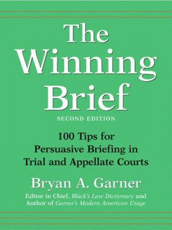 The Winning Brief by Bryan A. Garner