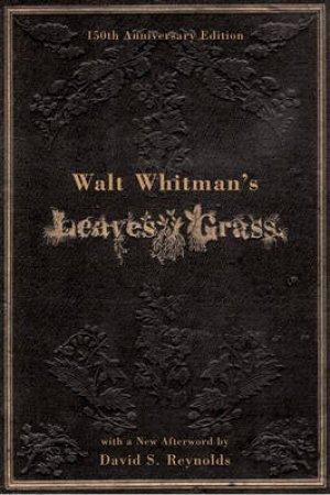 Leaves Of Grass by Walt Whitman & David S. Reynolds