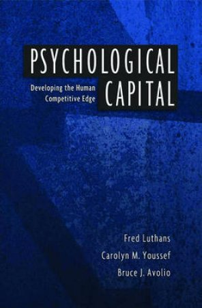 Psychological Capital by Fred Luthans & Carolyn M. Youssef & Bruce J. Avolio