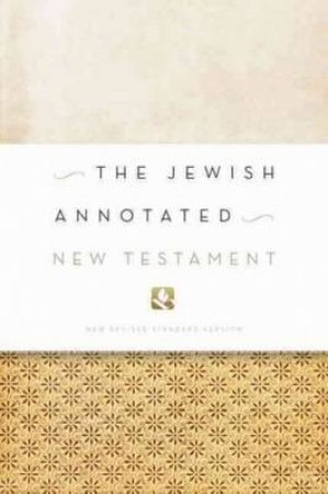 The Jewish Annotated New Testament by Amy-Jill Levine & Marc Zvi Brettler