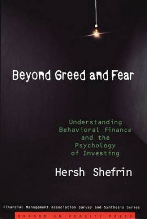 Beyond Greed And Fear by Hersh Shefrin