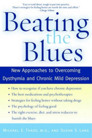 Beating the Blues by Michael E. Thase & Susan S. Lang